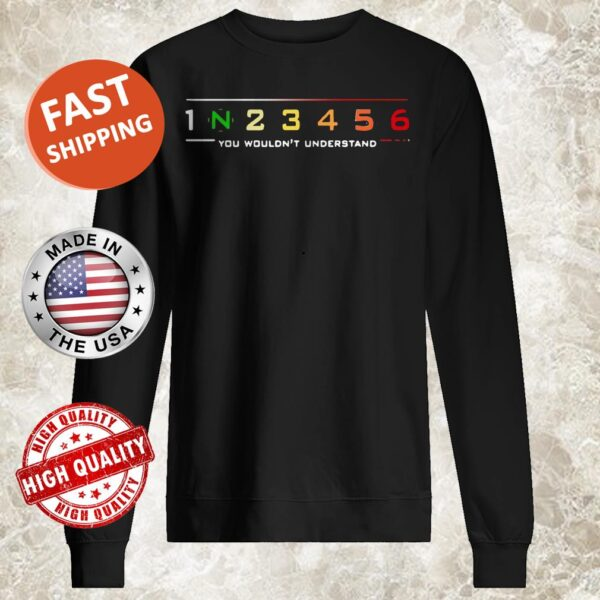 1 N 2 3 4 5 6 You Wouldn't Understand sweater