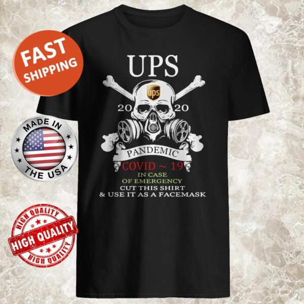 Ups pandemic Covid-19 in case of emergency Skull Shirt