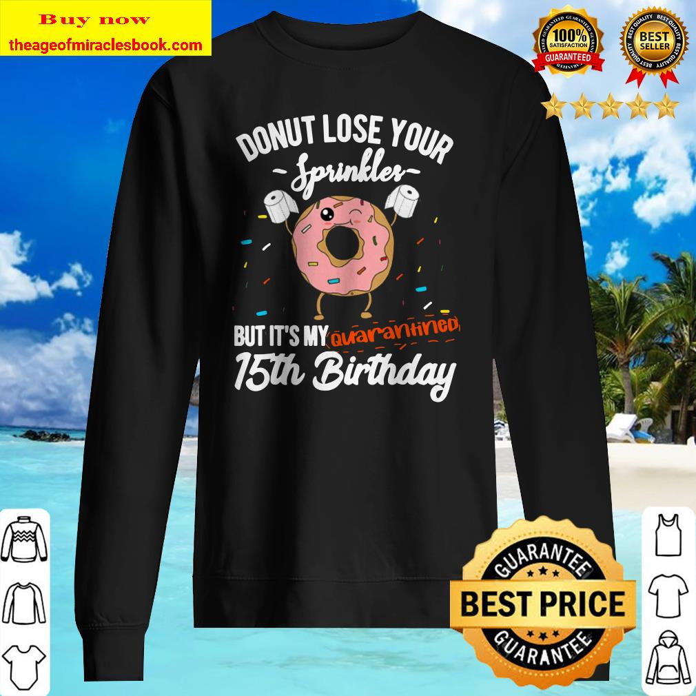 15Th Birthday Quarantine Funny Donut Quote Social Distancing Sweater