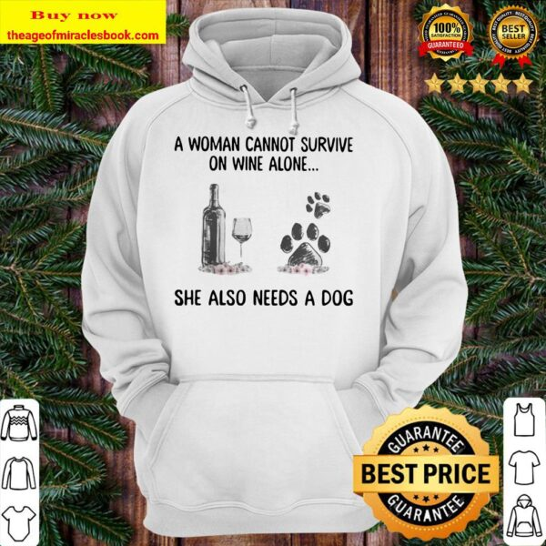 A woman cannot survive wine alone she also needs a paw dog flowers Hoodie