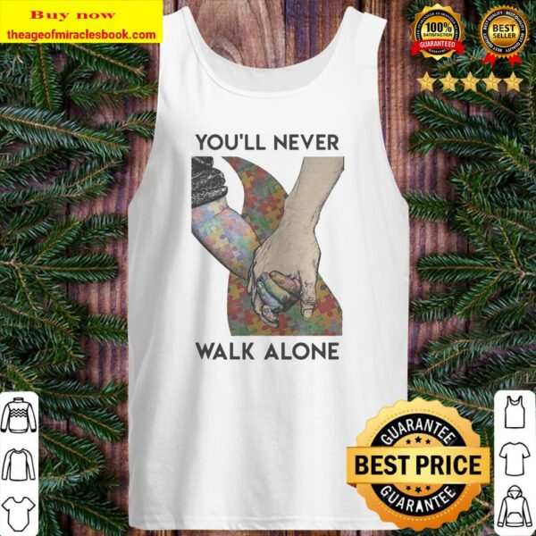 Autism Youll never walk alone Tank top