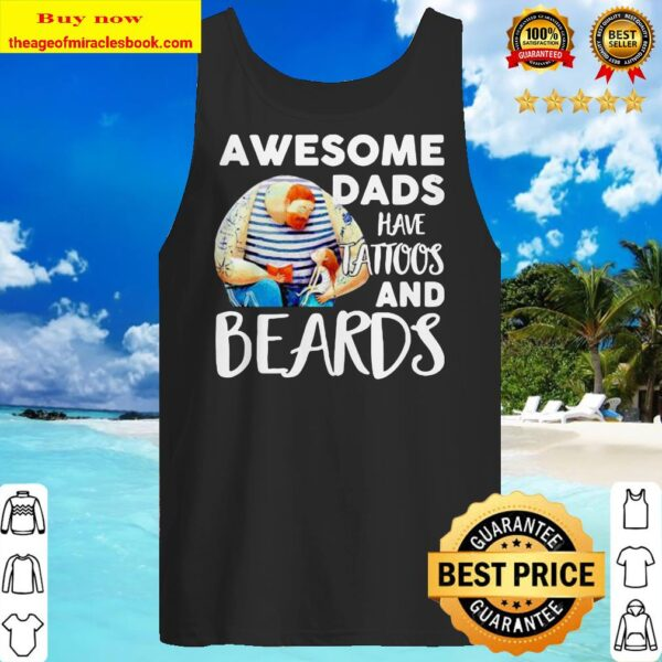 Awesome dads have tattoos and beards father's day Tank top