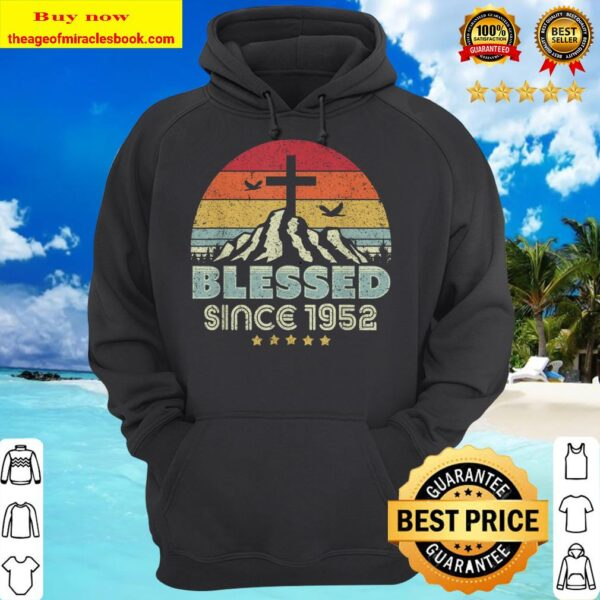 Blessed Since 1952 Shirt. Vintage, Christian Birthday Gift Hoodie