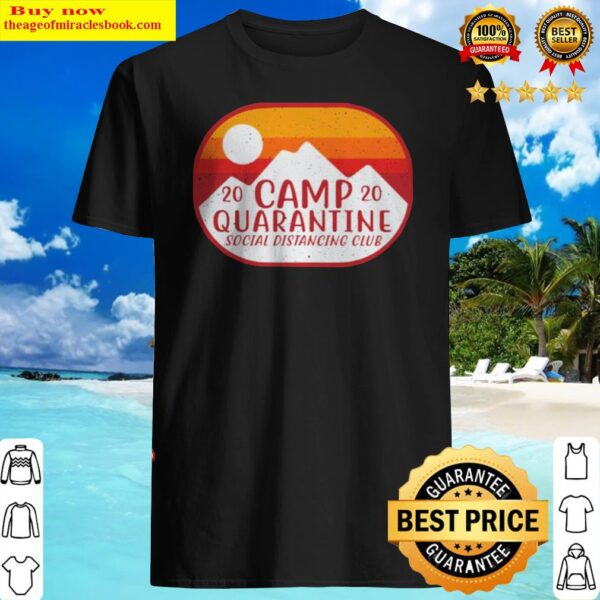 Camp 2020 quarantine social distancing club Shirt