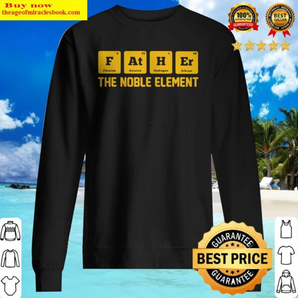 Chemist Father Flourine Astatine Hydrogen Erbium the noble element Sweater