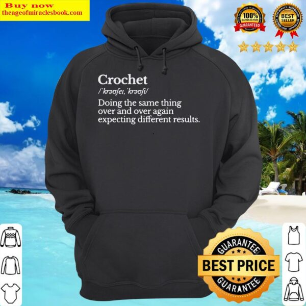 Crochet doing the same thing over and over again expecting different results Hoodie