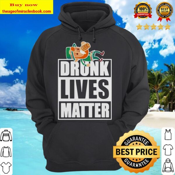 Funny St. Patrick's Day Drunk lives matter hoodie