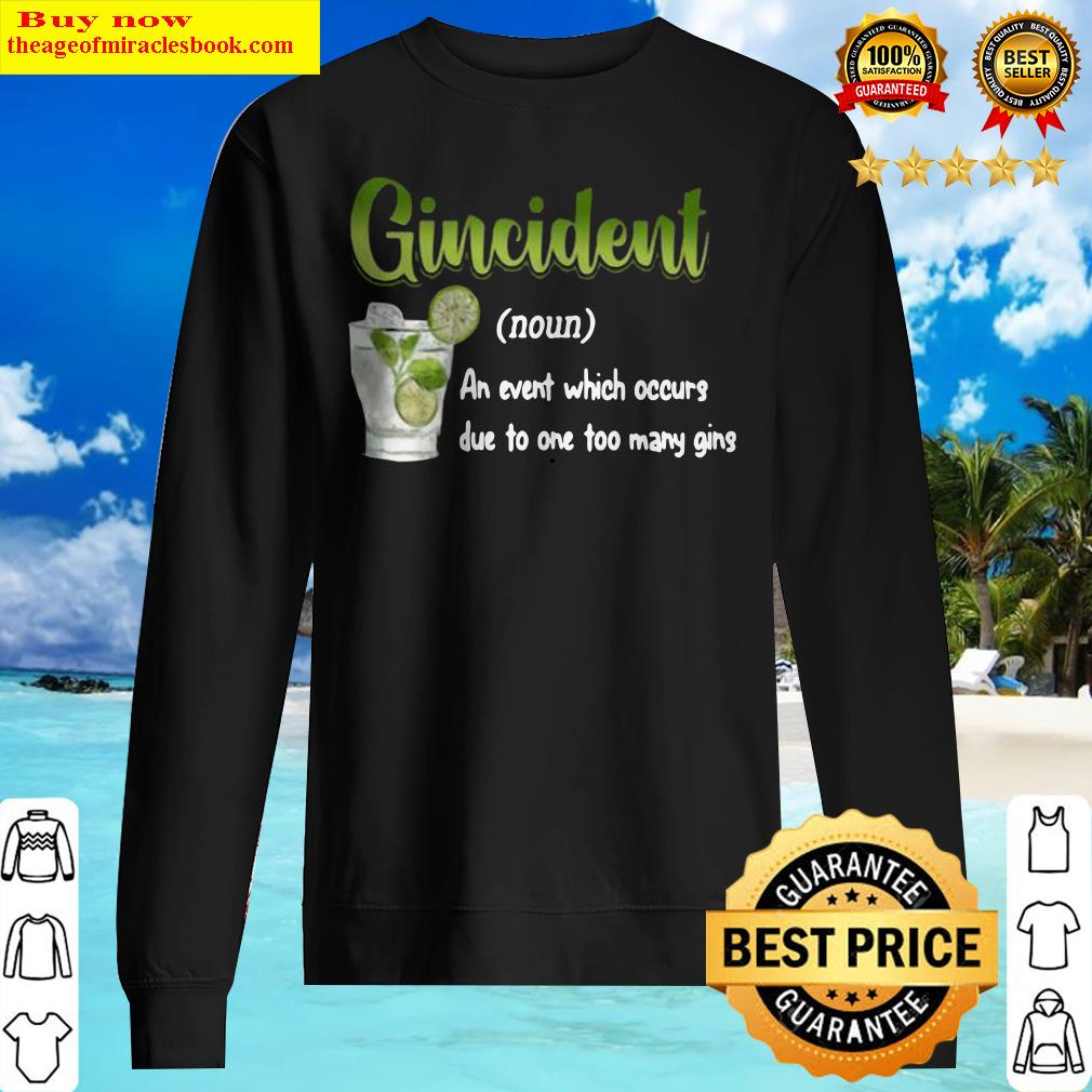 Gincident An event which occurs due to too many gins Sweater