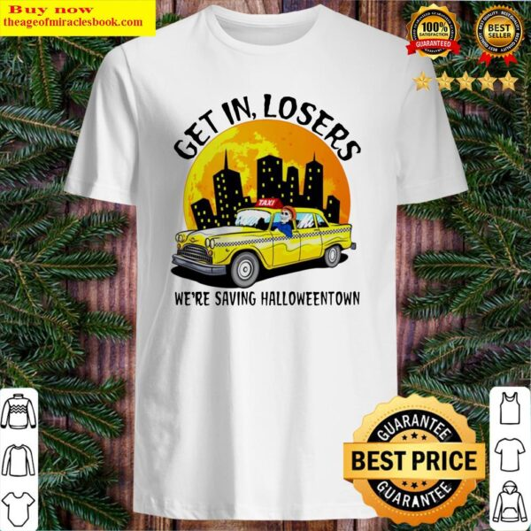 Halloween Taxi get in losers we're saving Halloweentown Shirt