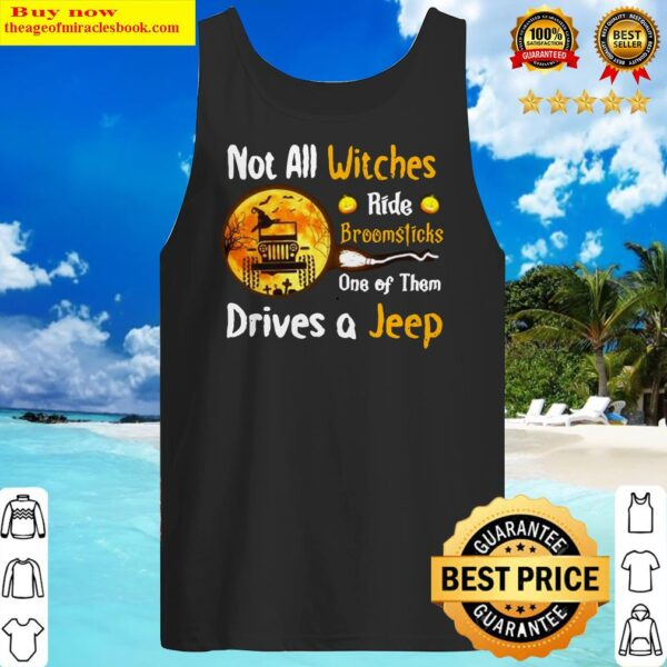 Halloween truck not all witches ride broomsticks one of them drives Tank Top