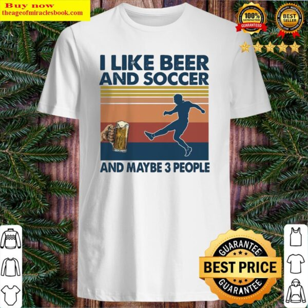 I like Beeg and Soccer and maybe 3 People vintage Shirt
