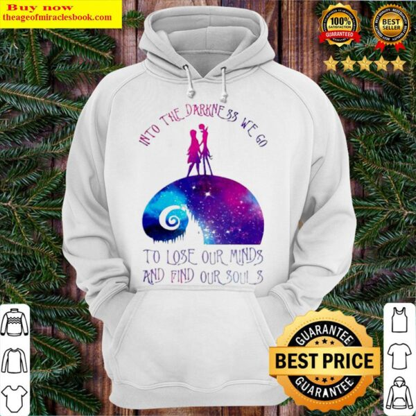 Into the darkness we go Hoodie