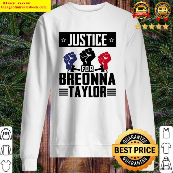 Justice For Breonna Taylor T-Shirt – Black Live Matter Sweater