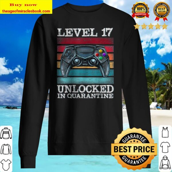 Level 17 Unlocked In Quarantine Gamer 17Th Birthday Teenager Sweater