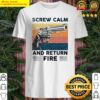 Pistol Gun screw calm and return fire vintage Shirt