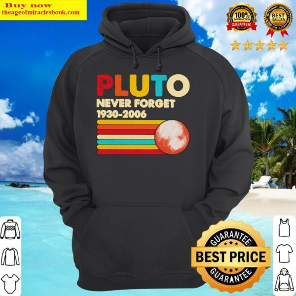Pluto Never Forget 1930 2006 shirt Hoodie