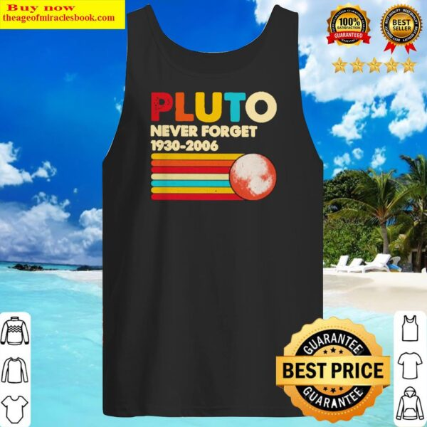 Pluto Never Forget 1930 2006 shirt Tank Top