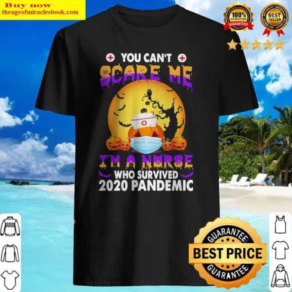 Pumpkin You can't Scare me I'm a nurse who survived 2020 Pandemic Shirt
