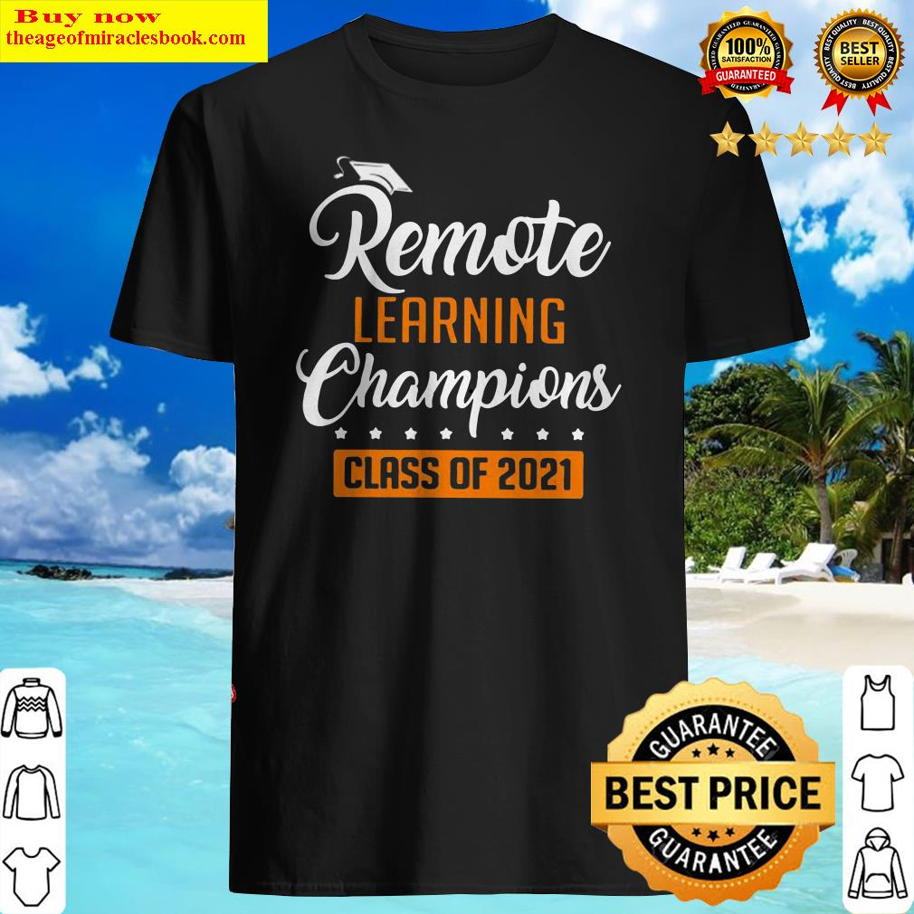 Remote Learning Champions Class Of 2021 Shirt