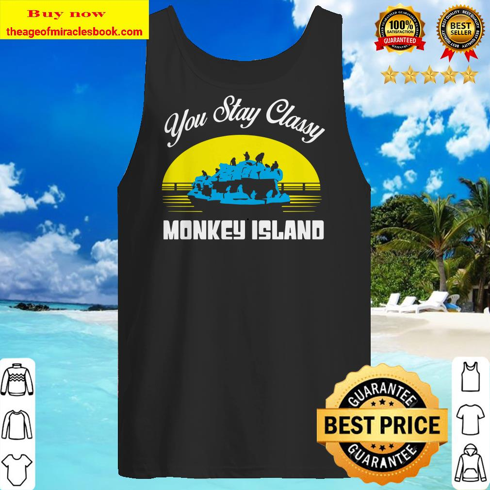 STAY CLASSY MONKEY ISLAND OFFICIAL Tank top