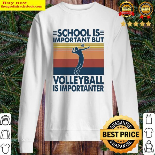 School is important but Volleyball is importanter vintage Sweater