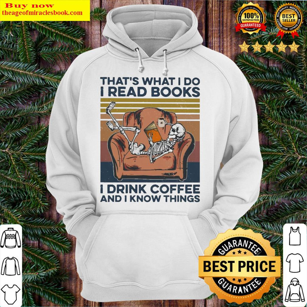 Skeleton that's what I do I read books I drink coffee and I know things vintage Hoodie
