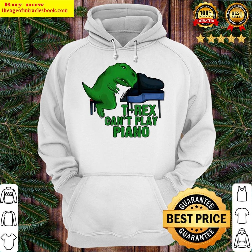 T-Rex can't play piano Hoodie