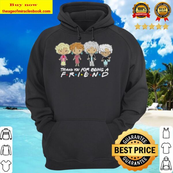 The Golden Girls chibi thank you for being a friend hoodie