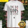 The old Gods are watching Draugablikk Shirt