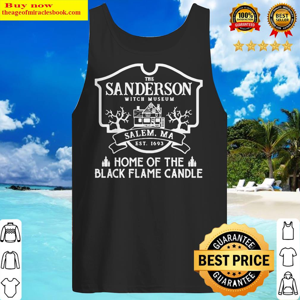 The sanderson witch museum salem ma est 11693 home of the black flame candle Tank Top