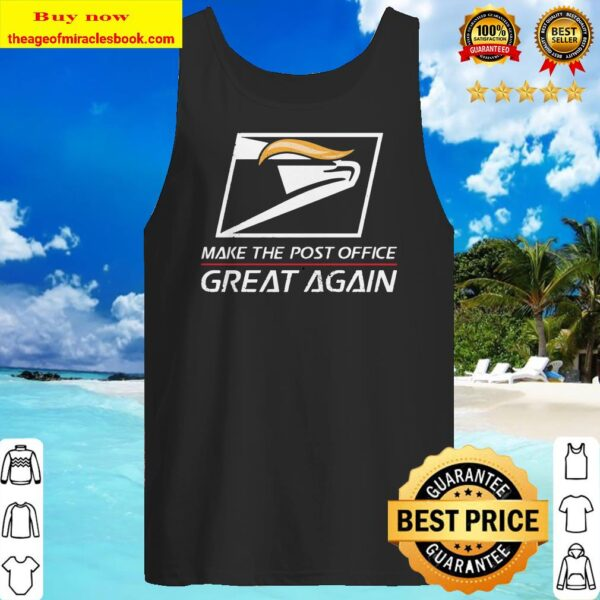 USPS make the post office Great Again Tank top