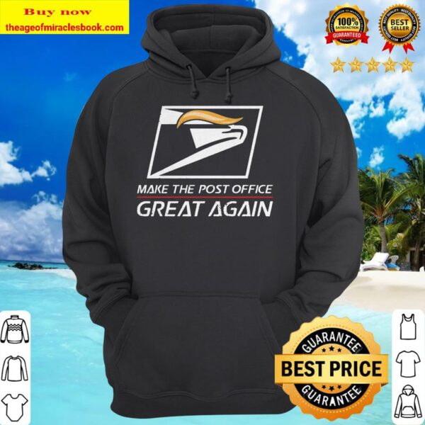 USPS make the post office Great Again hoodie
