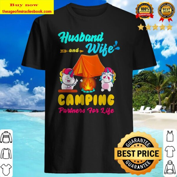 Unicorn husband and wife camping partners for life Shirt