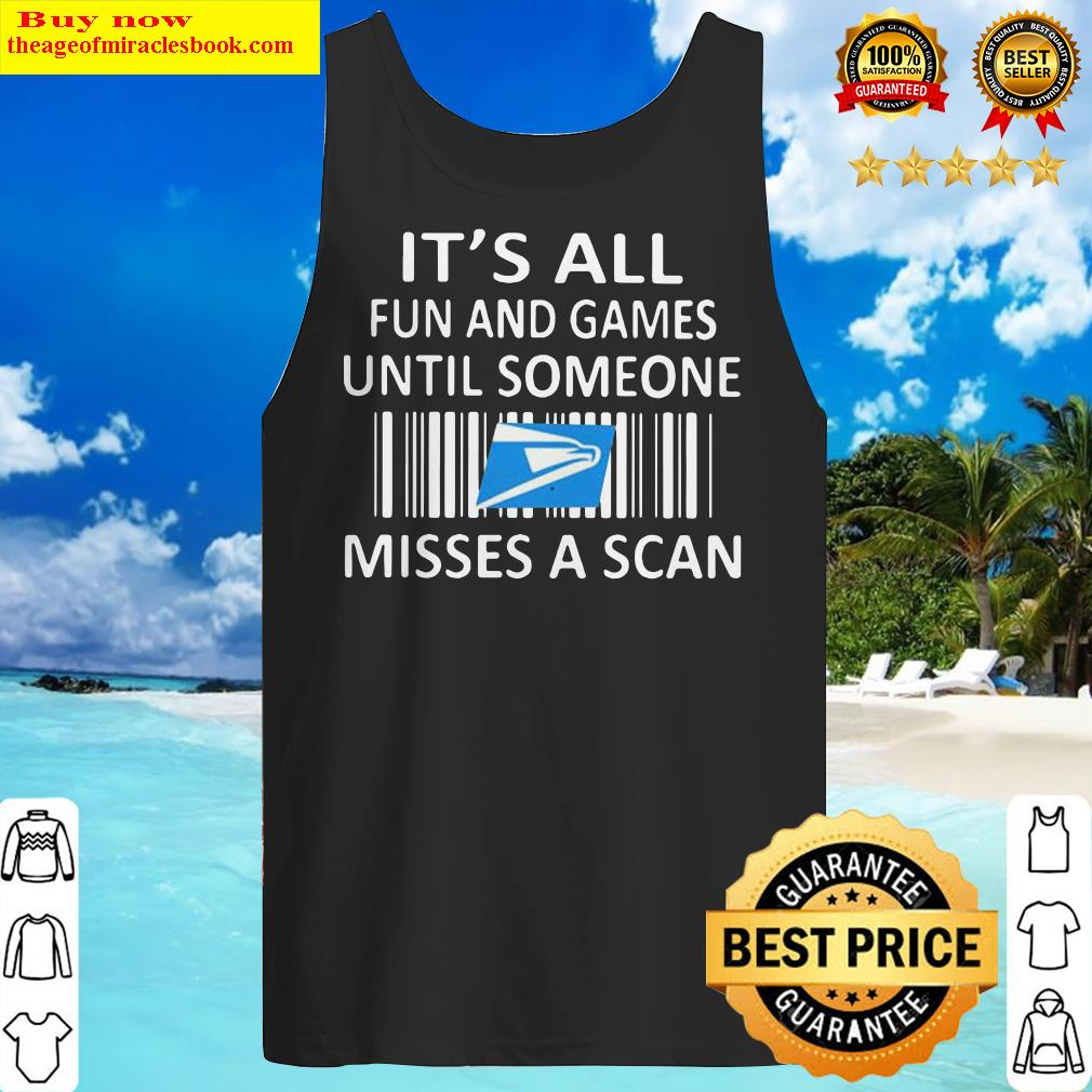 United state postal service it's all fun and games until someone misses a scan Tank Top