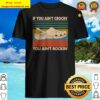 Vintage if you ain't Crocin' you ain't Rockin' Shirt