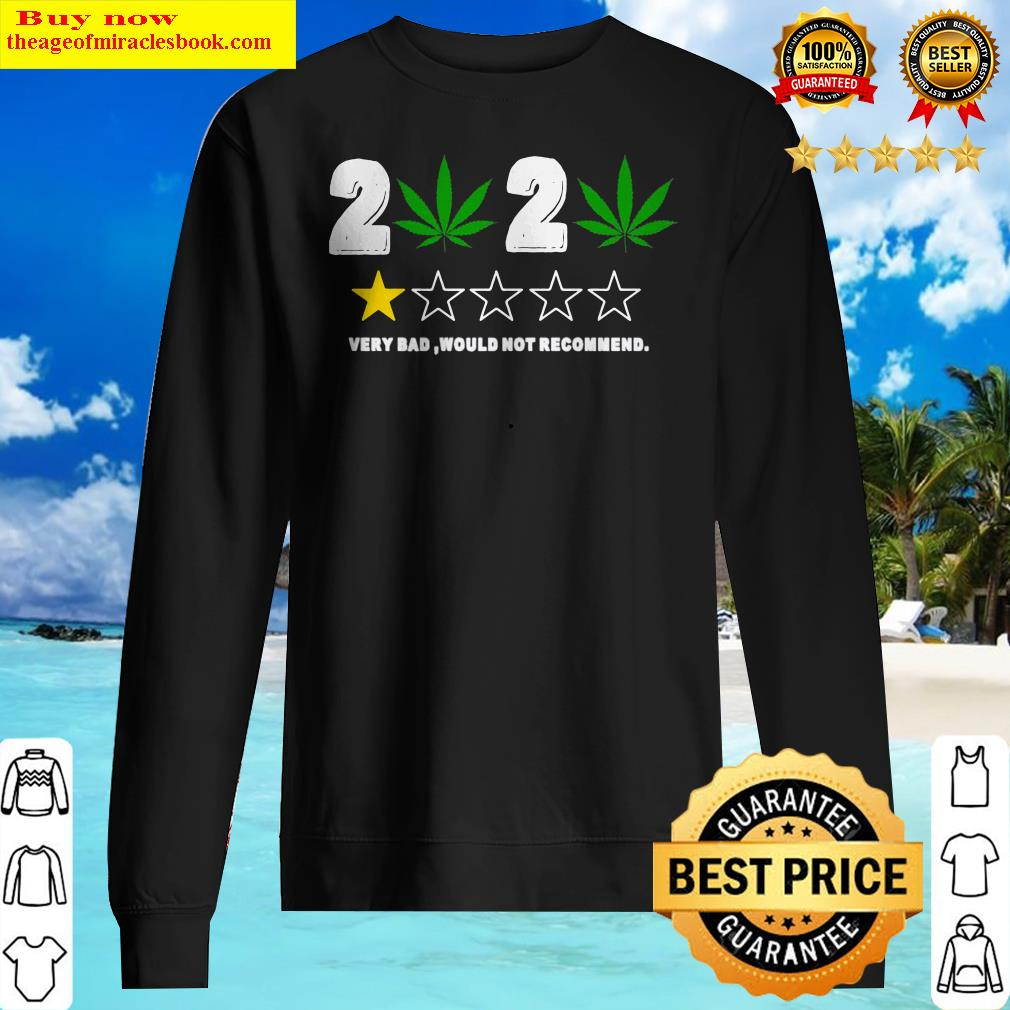 Weeds 2020 very bad would not recommend Sweater