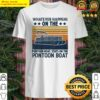Whatever Happens On The Pontoon Boat Stays On The Pontoon Boat Vintage Retro Shirt