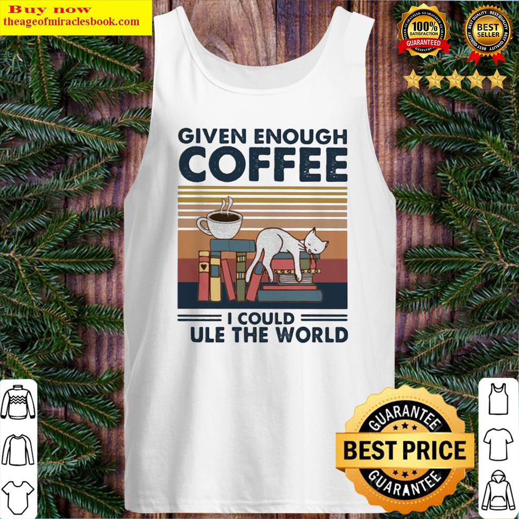 White Cat Books and Coffee Given enough coffee I could rule the world vintage retro Tank Top