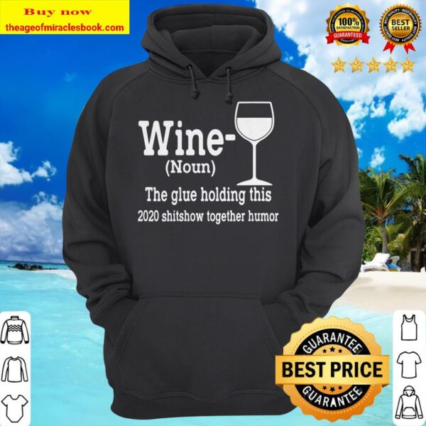 Womens Wine (Noun) The Glue Holding This 2020 Shitshow Together V-Neck Hoodie