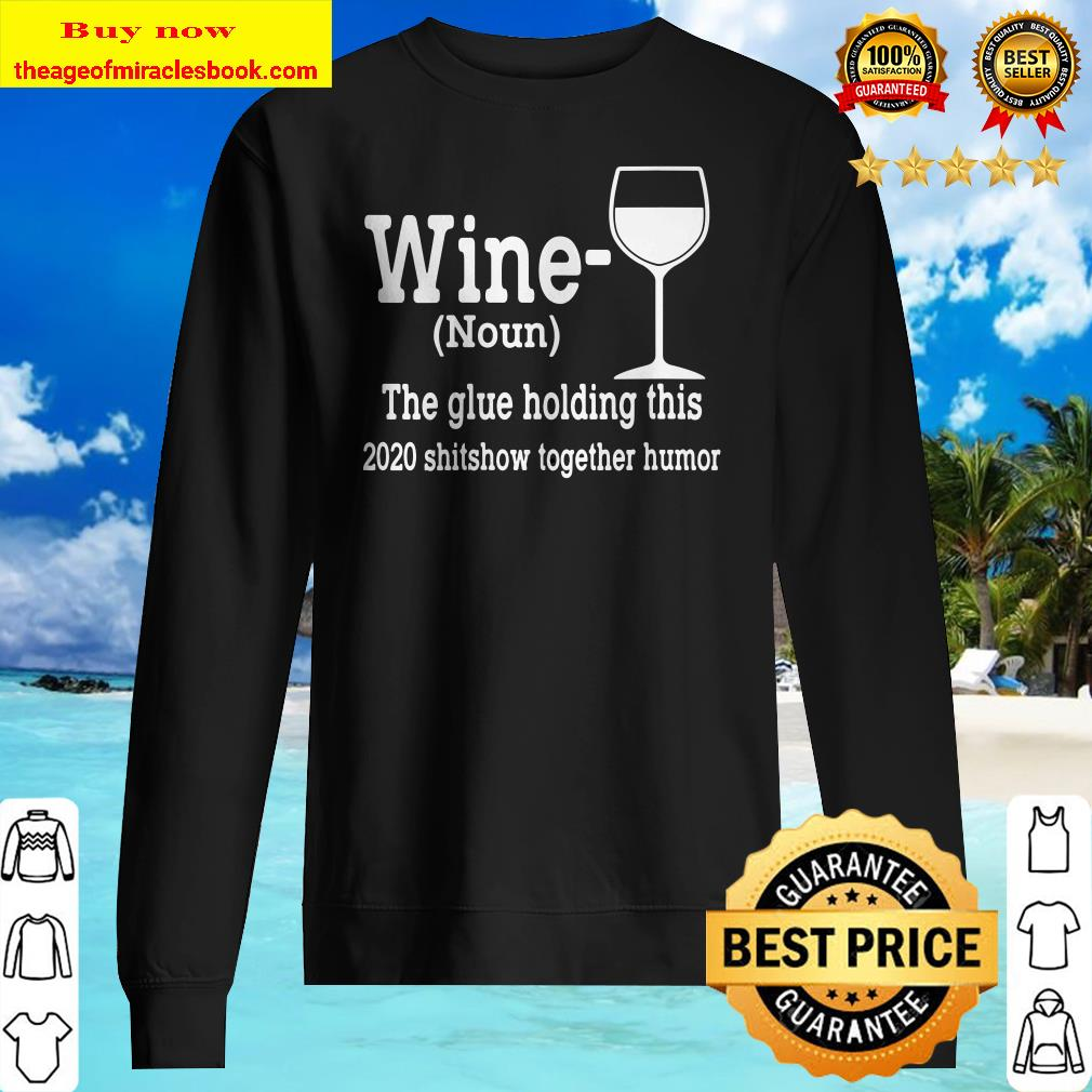 Womens Wine (Noun) The Glue Holding This 2020 Shitshow Together V-Neck Sweater