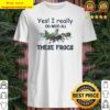 YES I REALLY DO NEED ALL THESE FROGS COLORFUL FROG Shirt