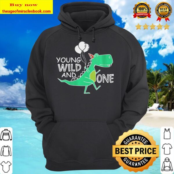 Young wild and one trex birthday dinosaur 1st birthday Hoodie
