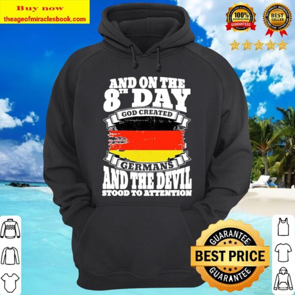 And On The 8th Day Good Created GerMans, And The Devil Stood To Antten Hoodie