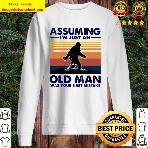 Bigfoot Assuming I'm Just An Old Man Was Your First Mistake Vintage Sweater