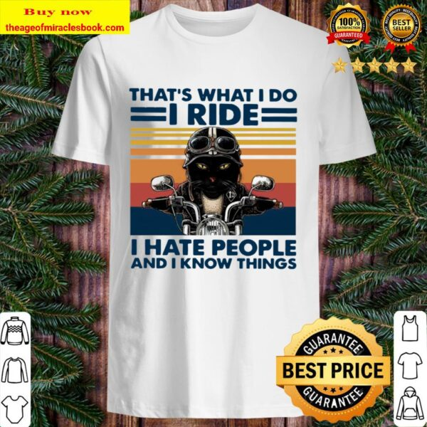Black Cat Riding Motorcycle That's What I Do I Ride I Hate People And Shirt