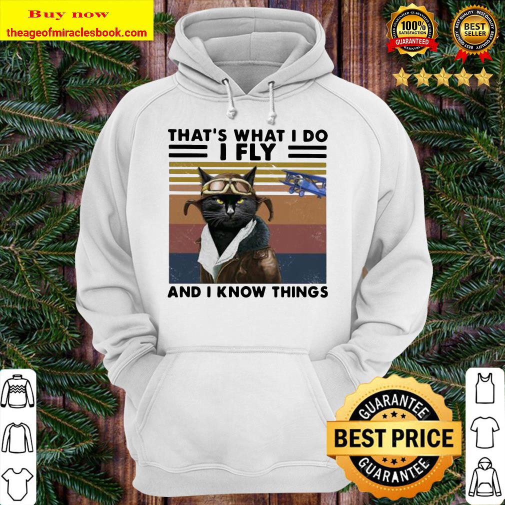 Black Cat That's what i do i fly and i know things vintage retro Hoodie