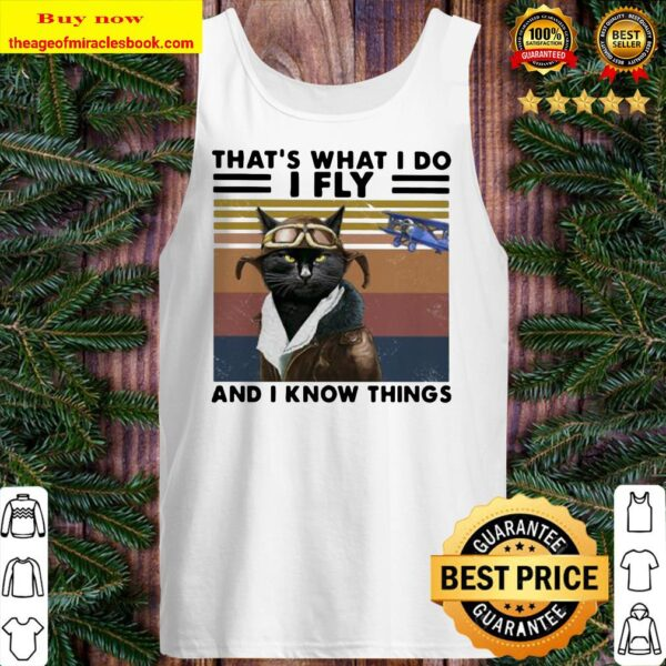 Black Cat That's what i do i fly and i know things vintage retro Tank top