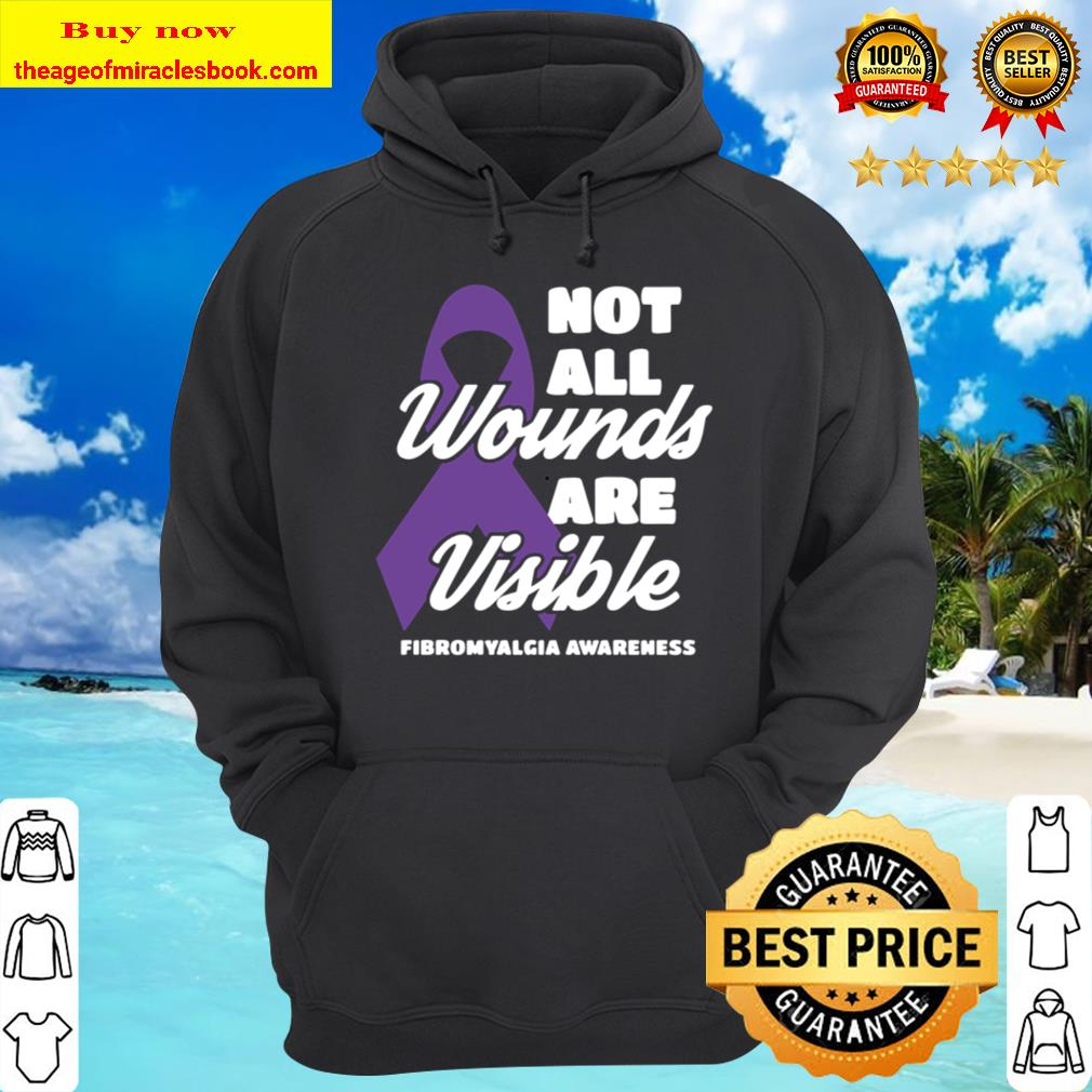 Fibromyalgia Awareness Gift Not All Wounds Are Visible Fibro Pullover Hoodie