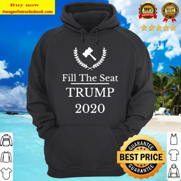 Fill The Seat trump 2020 Hoodie