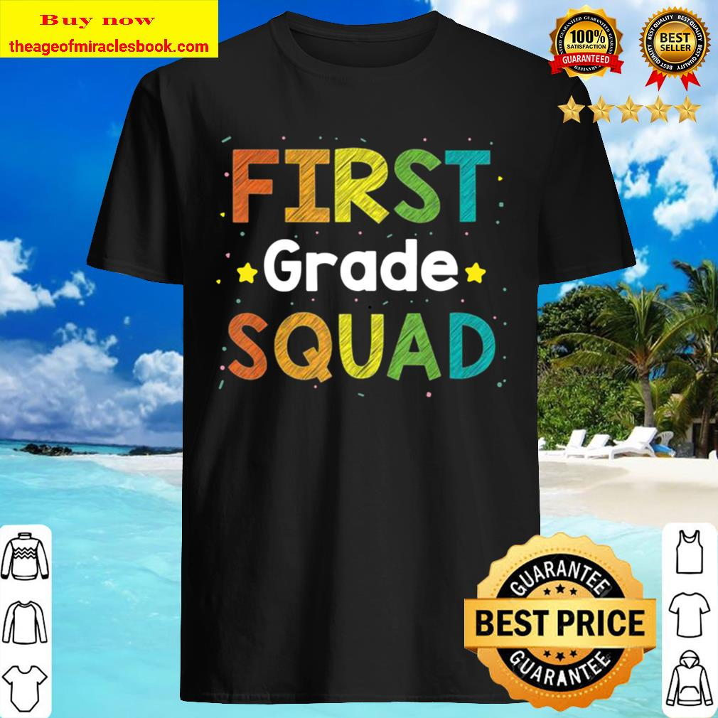 First grade squad back to school Gift Idea Shirt